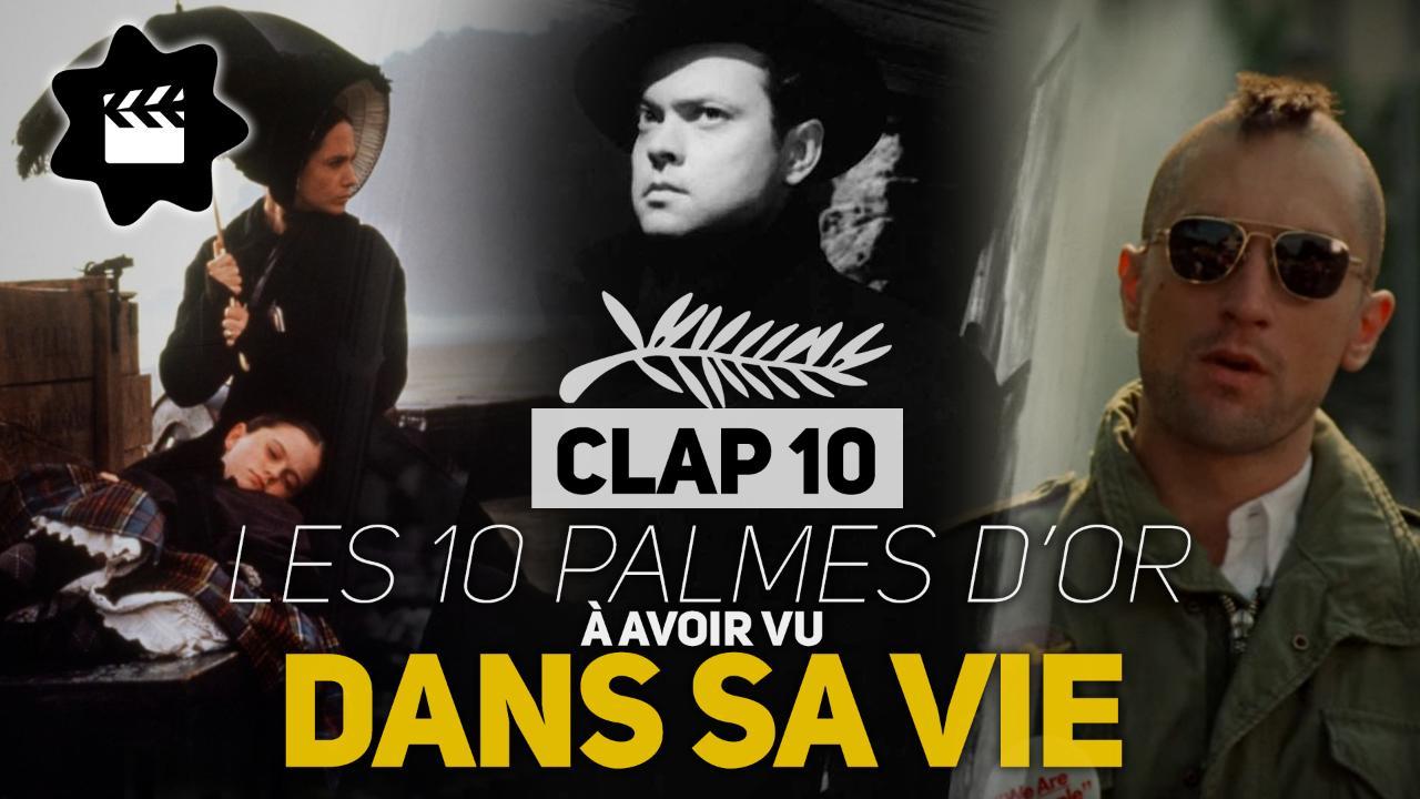 Festival de Cannes : les dix palmes d'or à avoir vu dans sa vie (CLAP 10)