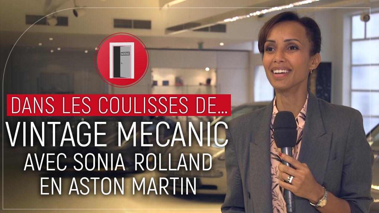 Dans les coulisses de... Vintage Mecanic avec Sonia Rolland en Aston Martin !