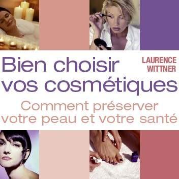 Bien choisir vos cosmétiques avec Laurence Wittner
