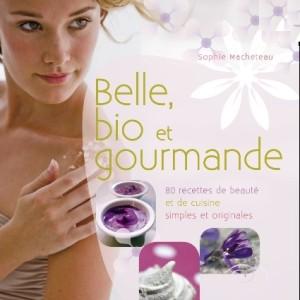 Belle, bio et gourmande par Sophie Macheteau