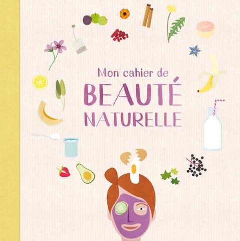 Mon cahier de beauté naturelle